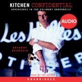 Kitchen Confidential: Adventures in the Culinary Underbelly (Unabridged) - Anthony Bourdain