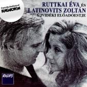 Ruttkai Éva és Latinovits Zoltán újvidéki előadóestje (Hungaroton Classics)