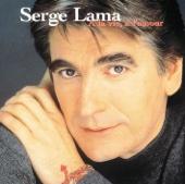 A la vie, à l'amour - Serge Lama