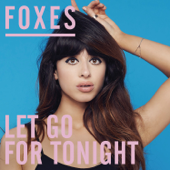 Let Go for Tonight - Foxes