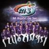 Banda Sinaloense MS De Sergio Lizarraga - Mi Razón De Ser Album Cover