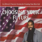 Choosing Your Future (feat. Les Brown) - Les Brown