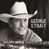 George Strait - Somewhere Down In Texas  artwork