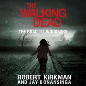Robert Kirkman & Jay Bonansinga - The Walking Dead: The Road to Woodbury (Unabridged)  artwork