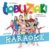 Łobuziaki: Wszystkie Łobuziaki Mają Coś Do Powiedzenia! (Wersja Karaoke Dla Dzieci) [Remastered]