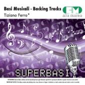 Basi Musicali: Tiziano Ferro (Versione karaoke)