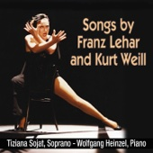 Songs by Franz Lehar and Kurt Weill