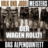 Volk und Jodelmeisters: Der Wagen rollt!