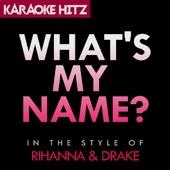 What's My Name? (Originally By Rihanna & Drake) [Karaoke]