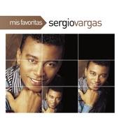 Mis Favoritas: Sergio Vargas
