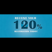 Receive Your 120 Percent Restoration Today!
