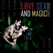 Love And Sex And Magic