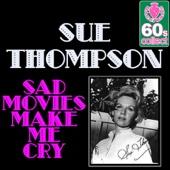 Sad Movies Make Me Cry (Digitally Remastered)