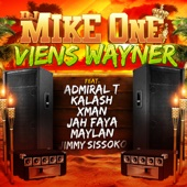 Viens Wayner (feat. Admiral T, Kalash, Xman, Jah Faya, Maylan & Jimmy Sissoko)