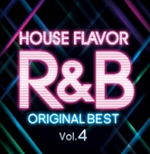 HOUSE FLAVOR R&B ~Original Best~ Vol.4