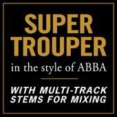 Super Trouper (In the style of ABBA) [With Stems for Mixing]