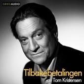 Tilbakebetalingen: En Litcast (Unabridged) - Tom Kristensen