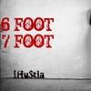 6 Foot 7 Foot - Single