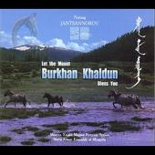 Let the Mount Burkhan Khaldun Bless You - Jantsannorov Natsag