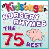 Kidsongs - Nursery Rhymes - The 75 Best artwork