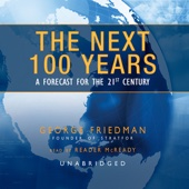The Next 100 Years: A Forecast for the 21st Century (Unabridged) - George Friedman Cover Art