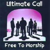 Free to Worship - Ultimate Call