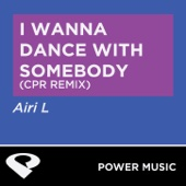 I Wanna Dance With Somebody (CPR Remix Radio Edit)