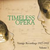 Timeless Opera Vintage Recordings 1927-1953 Vol 1