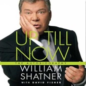 William Shatner & David Fisher - Up Till Now: The Autobiography (Abridged  Nonfiction)  artwork