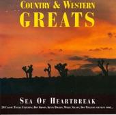 Country & Western Greats - Sea of Heartbreak