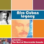 Afro Cuban Legacy - The Best of Bienvenido Granda