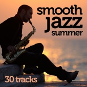 Smooth Jazz Summer 30 Tracks