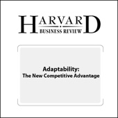 Martin Reeves, Mike Deimler - Adaptability: The New Competitive Advantage (Harvard Business Review) (Unabridged)  artwork