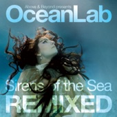 Above & Beyond Presents OceanLab Sirens of the Sea REMIXED