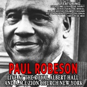 Paul Robeson (Live At The Royal Albert Hall and A.m.e Zion Church New York)