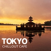 Tokyo Chill Out Café Music