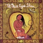 'Til Their Eyes Shine...The Lullaby Album