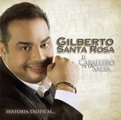 El Caballero de la Salsa - la Historia Músical - Gilberto Santa Rosa