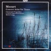 Pregardien, Christoph: Mozart Concert Arias for Tenor