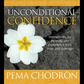 Pema Chödrön - Unconditional Confidence (Unabridged) artwork