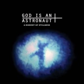 God Is an Astronaut - A Moment of Stillness (2011 Remastered Edition)  artwork