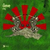 Âme - Rej artwork