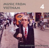 Music from Vietnam, Vol. 4: The Artistry of Kim Sinh