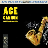 54 All Time Greatest Hits (Re-Recorded Versions) - Ace Cannon