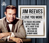 Jim Reeves - I Love You More