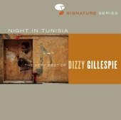 Night In Tunisia: The Very Best of Dizzy Gillespie (Remastered)