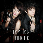 Trouble Maker [Free mp3 Download songs and listen music]