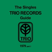 The Singles Trio Records Guide 1979 Part. 1