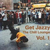 Get Jazzy : The Chill Lounge, Vol. 1