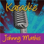 Karaoke - Johnny Mathis